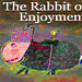 Rabbit of Enjoyment