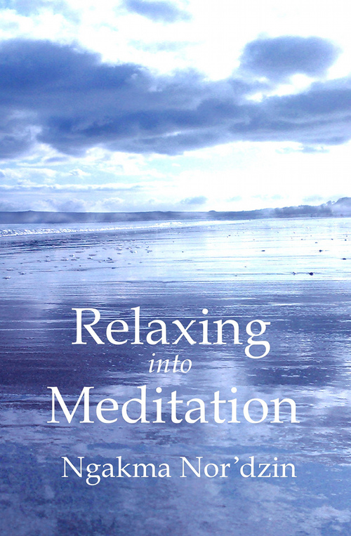Relaxing into Meditation  – Ngakma Nor'dzin